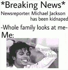 Michael Jackson u could never find someone like him at all at this point