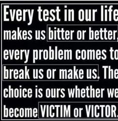 Every test can makes us better.