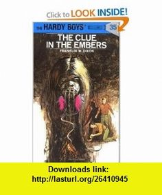 The Clue in the Embers (Hardy Boys, Book 35) (9780448089355) Franklin W. Dixon , ISBN-10: 0448089351  , ISBN-13: 978-0448089355 ,  , tutorials , pdf , ebook , torrent , downloads , rapidshare , filesonic , hotfile , megaupload , fileserve