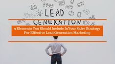 Lead Generation Companies tend to Rely too heavily on technical jargon and ornamental language which can often prove detrimental; their main focus should be on the customer's needs and requirements. The post discusses some of the essential elements to be included in your Lead Generation Marketing strategy.