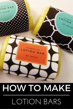 How to Make Lotion Bars - with several sets of free, printable labels to choose from