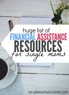If you're a struggling single mom there's plenty of help available to you. I've put together a huge resource list of resources for financial assistance for single moms. Utilize these programs until you're able to get back on your feet! http://singlemomsincome.com/a-big-list-of-financial-assistance-resources-for-single-moms/ single mom resources, single parenting