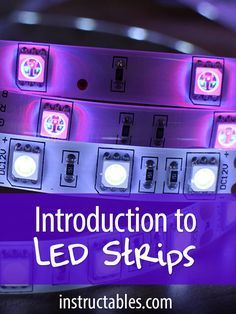 LED strips are a fun and effective way to give lots of glow and color to a project. Learn all about them, and how to use them!