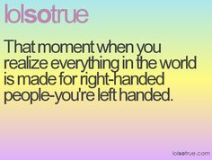left handed @StyleSpaceandStuff.Blogspot.com Hopkins .. bahaha us all the time!