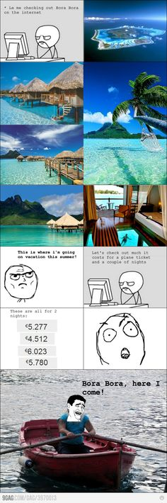 Bora Bora I Am On My Way by memecomics - A Member of the Internet's Largest Humor Community Laughed Until We Cried, I Laughed, Bora Bora, Rage Faces, Night Couple, Rage Comics, Fantasy Places, Have A Laugh, Dream Vacations
