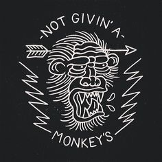 - Not Givin' A Monkey's