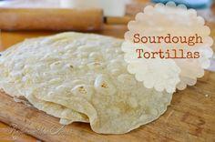 Sourdough Tortillas from Reformation Acres   www.onjustacoupleacres.blogspot.com