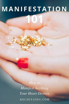 Manifestation 101: How to Manifest Anything Your Heart Desires