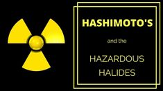 Hashimoto's and the Hazardous Halides - Cindy Lee Kennedy
