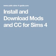 Install and Download Mods and CC for Sims 4