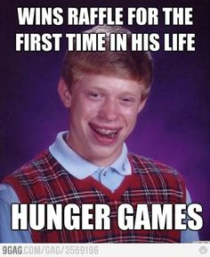 Bad luck Brian can never catch a break!