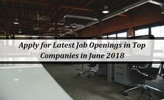 Keep track of the latest Job Openings in Top Companies in India by simply Browsing Jobs by Company & industries on basis of your skills or salary needs. Company Job, Job Opening, Job Search, June, How To Apply, India, Tops, Delhi India, Indian