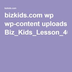 bizkids.com wp wp-content uploads Biz_Kids_Lesson_402.pdf