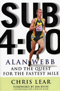 Sub 4:00:  Alan Webb and the Quest for the Fastest Mile by Chris Lear http://www.amazon.com/dp/157954746X/ref=cm_sw_r_pi_dp_pa37tb0QSWTPR