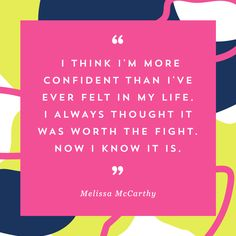 Love the inspiring quote from Melissa McCarthy.