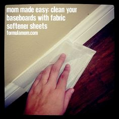 Clean Baseboards with Dryer Sheets - What?! I'm going to have to try this