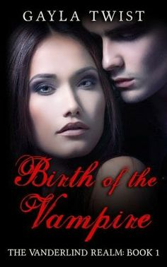 Tome Tender: Birth of the Vampire by Gayla Twist (The Vanderlin...
