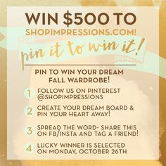 Have you heard?! You could win your dream wardrobe from shopimpressions.com! All you have to do is follow our four easy steps, and you could win BIG TIME! #Shopimpressions #Contest #Pinterest #Pintowin