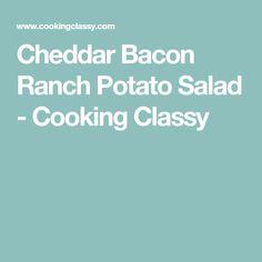 Cheddar Bacon Ranch Potato Salad - Cooking Classy