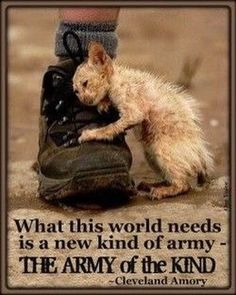 yes BE KIND TO EVERY KIND!!!