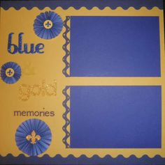 A layout for cub scout Blue & Gold ceremony pictures Senior Scrapbook Ideas, School Scrapbook Layouts, Scrapbook Examples, Scrapbooking Layouts, Scrapbook Pages, Cub Scouts, Girl Scouts, Cheer Banquet, Scout Books