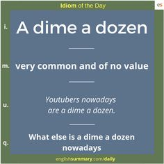 A dime a dozen origin and meaning in english. Daily English Vocabulary, English Speaking Skills, English Writing Skills, Learn English Words, English Phrases, Grammar And Vocabulary, English Idioms, English Language Learning, English Lessons