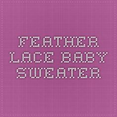 Feather Lace Baby Sweater