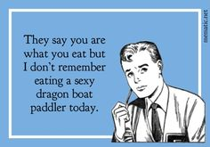 You are what you eat - #dcdbc #dcdragonboatclub