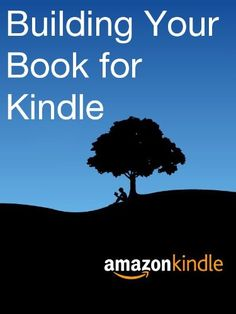 Building Your Book for Kindle by Kindle Direct Publishing http://www.amazon.com/dp/B007URVZJ6/ref=cm_sw_r_pi_dp_7sgDwb0WJFB5R