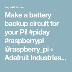 Make a battery backup circuit for your Pi! #piday #raspberrypi @raspberry_pi « Adafruit Industries – Makers, hackers, artists, designers and engineers!