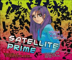 Yona Kabul of Satellite Prime. #satelliteprime #original #writing #sociallyrockward #digitalart