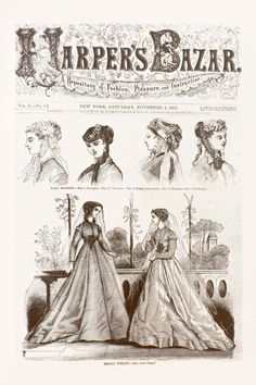 The cover of the first Harper's Bazaar issue. To be truly fashionable, Bazar intimated, was to be immersed in the culture and ideas of the moment. Courtesy Harper's Bazaar.