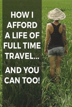 How I afford a life of full time travel... And you can too!