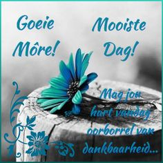 Lekker Dag, Magic Bottles, Goeie Nag, Goeie More, Afrikaans Quotes, Good Night Quotes, Good Morning Wishes, Morning Greeting, Deep Thoughts