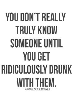 I Will Love You Until Funny Quotes : 1000+ Drunk Quotes on Pinterest Drink Quotes, Quotes and Quotes ...