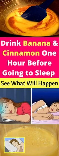 Drink Banana and Cinnamon One Hour Before Going to Sleep And See What Will Happen