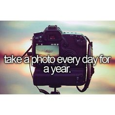 Bucket List | Take a photo every day for a year