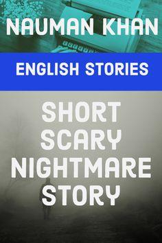 Short Scary Nightmare Story of Nauman Khan
