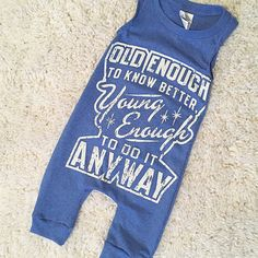 Upcycled t shirt Quote romper Old Enough Young by HiggyBabyDesigns