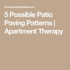 5 Possible Patio Paving Patterns | Apartment Therapy