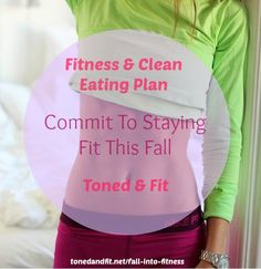 Commit to FIT this fall with Toned & Fit! 8 week clean eating & fitness plan designed to give you the tools you need to build a healthy lifestyle you can commit to!