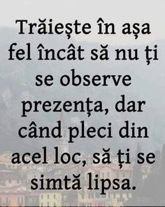 Mesaje frumoase despre viata - Traieste in asa fel incat sa nu ti se observe pre. Beautiful messages about life - Live in such a way that you do not notice your presence Xxxtentacion Quotes, Love Quotes, Inspirational Quotes, Educational Websites, Powerful Quotes, True Words, Motto, Cool Words, Quotations