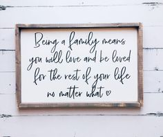 Being A Family Means You Will Love | Family Sign | Family Quotes | Family Pictures | Living Room Decor | Farmhouse House Decor | Living Room Wall Decor | Fixer Upper Style | Farmhouse Style | Farmhouse Decor | Rustic Decor | Wood Signs | Joanna Gaines | Shiplap