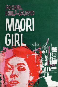 Literary Reference/Research - Cover of 'Maori girl' by Noel Hilliard, published by Reed Publishing, New Zealand Book Cover Design, Book Design, Maori Art, Kiwiana, Commercial Art, Best Artist, New Zealand, Artwork, Books