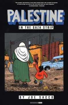 Joe Sacco's Palestine--one of the most insightful books I've read in the recent past!