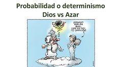Probabilidad o determinismo, Dios vs Azar