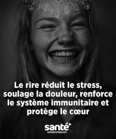 Laughter reduces stress, relieves pain , strengthens the immune system and protects the heart. Top Quotes, Best Quotes, Life Quotes, Positive Attitude, Positive Vibes, Deep Sentences, French Language Lessons, Respect Life, Philosophical Quotes