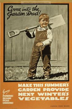 Come into the garden Dad!.  Canadian WW1 Propaganda Posters Rationing in WW1