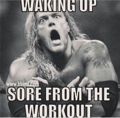I make this face when I get up to walk, or put my sports bra on