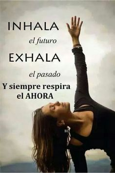 Inhale future, exhale the past Wise Quotes, Inspirational Quotes, Frases Yoga, Reiki Frases, Yoga Posen, Motivational Phrases, Spanish Quotes, Yoga Meditation, Positive Vibes